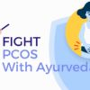 Polycystic Ovarian Syndrome(PCOS) Best Ayurvedic Treatments in Hyderabad & Vizag